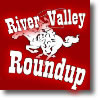 River Valley Roundup